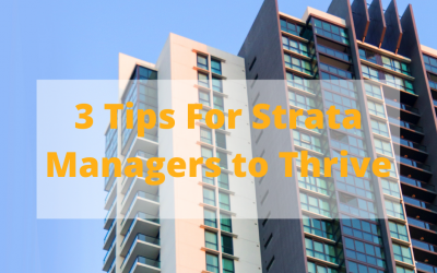 The 3 Tips That Help Strata Managers THRIVE Through 2020