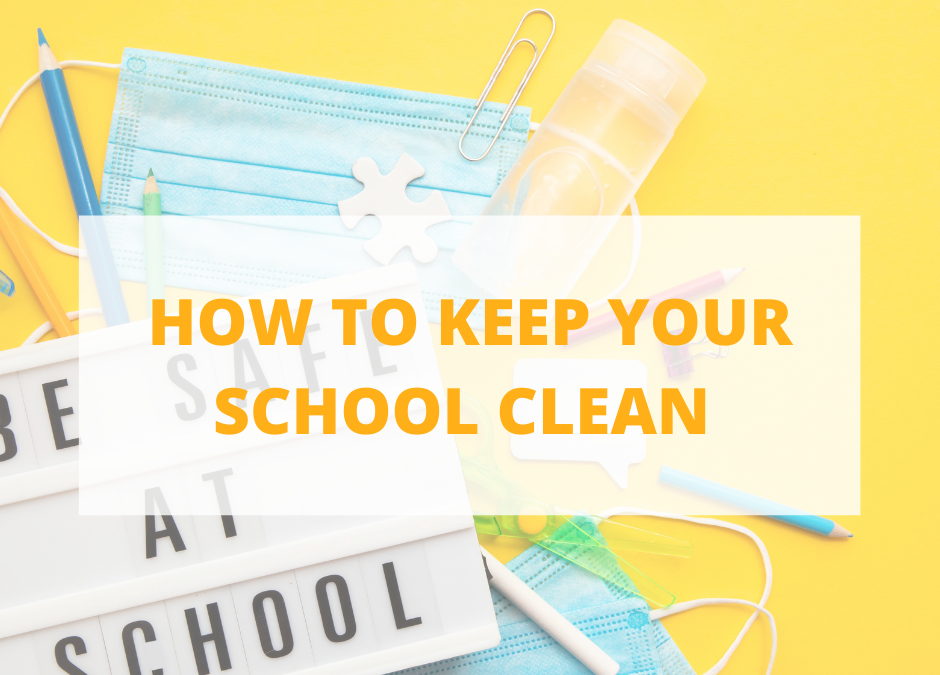 How to Keep Your School Clean and Healthy for Staff and Students